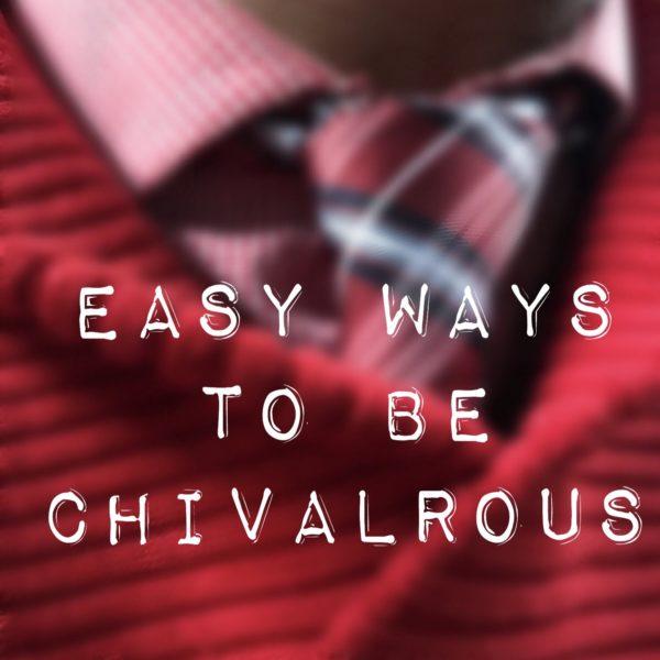 FullSizeRender 600x600 - 5 Easy Ways to be Chivalrous